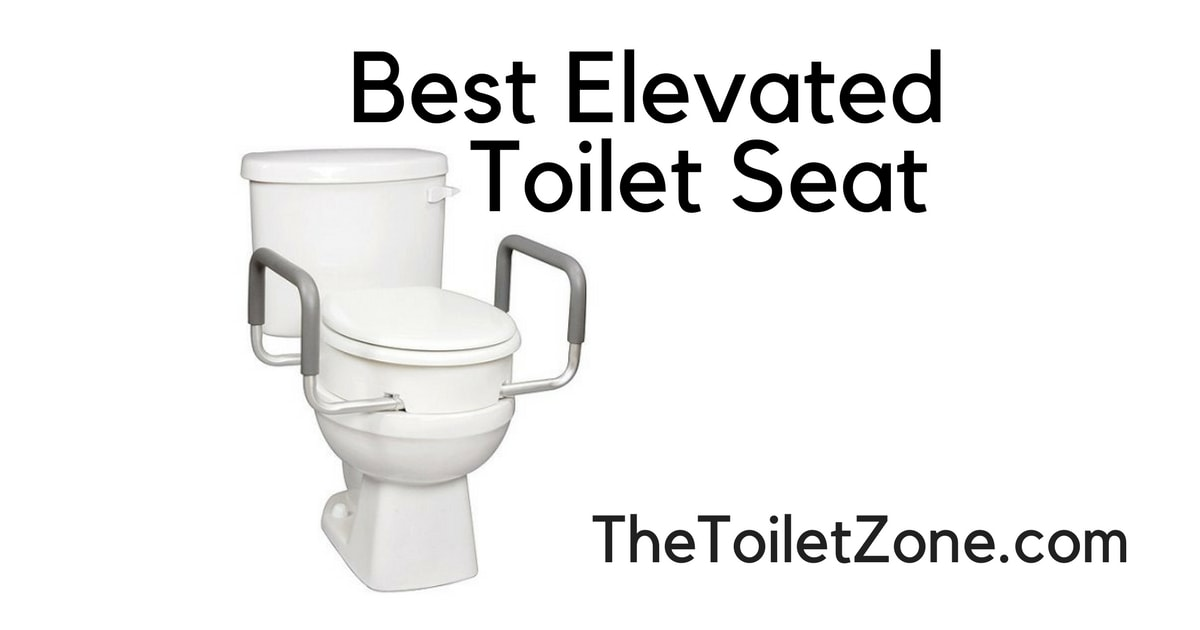 Best Raised Toilet Seat For Hip Replacement 2019 Reviews