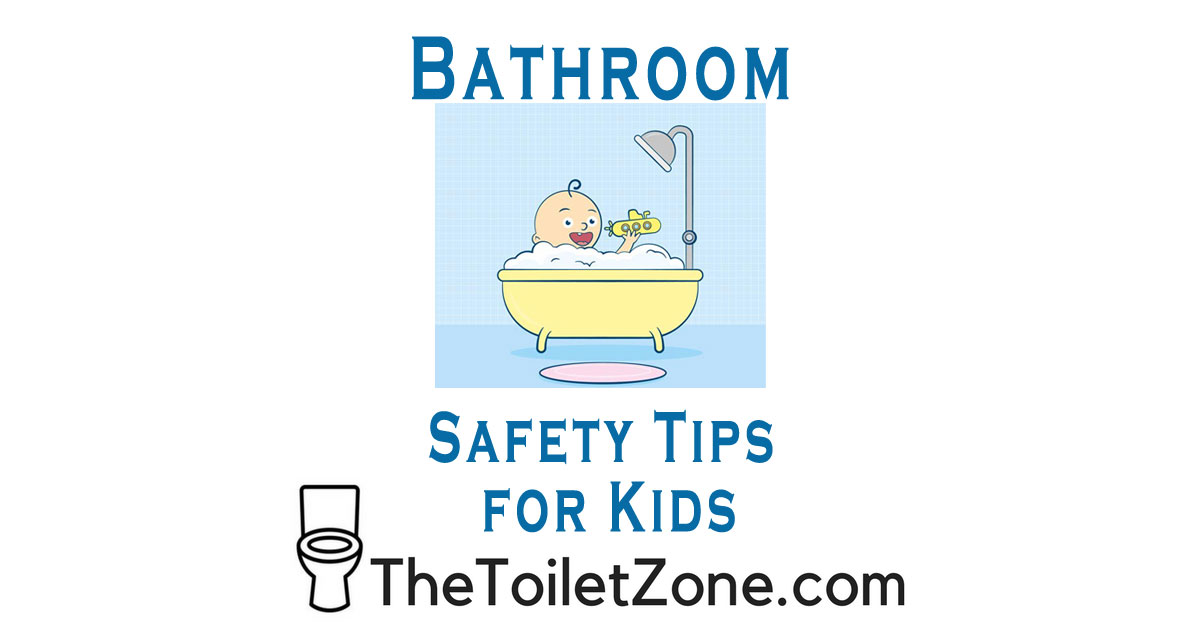 Kids Bathroom Safety Tips