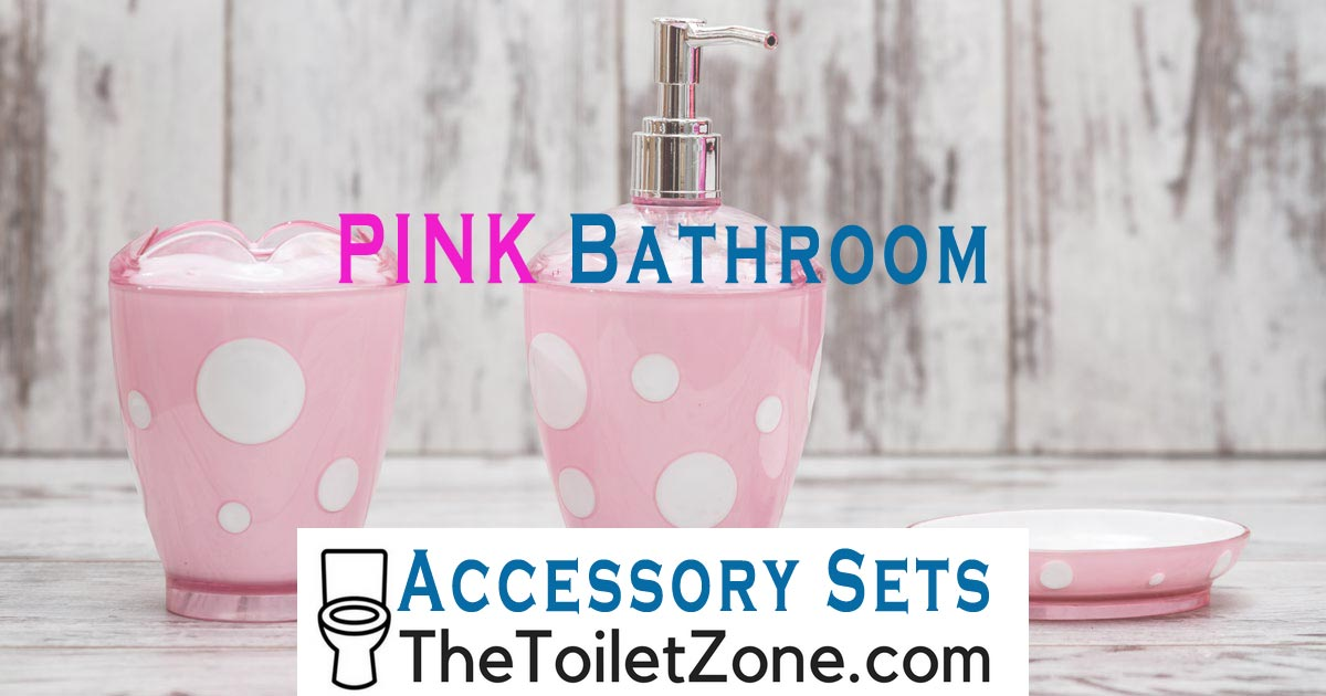Pink Bathroom Accessory Sets And