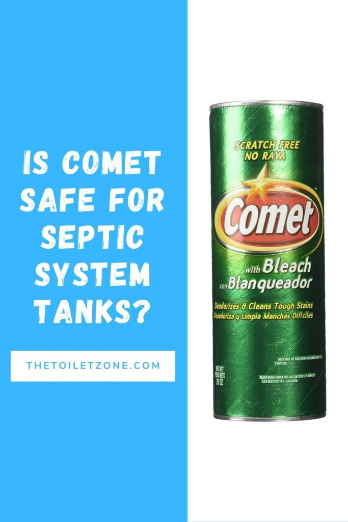 Is Comet Safe For Septic System Tanks Yes And No