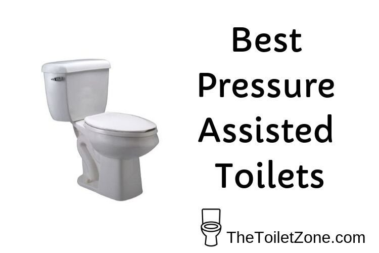 pressure assisted toilet reviews
